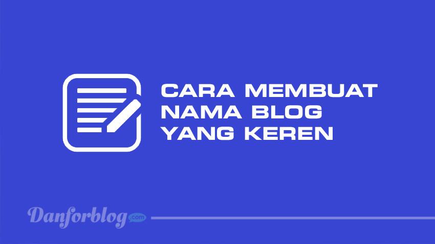 Cara Membuat Nama Blog Yang Keren