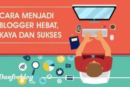 Cara Menjadi Blogger Hebat, Kaya dan Sukses