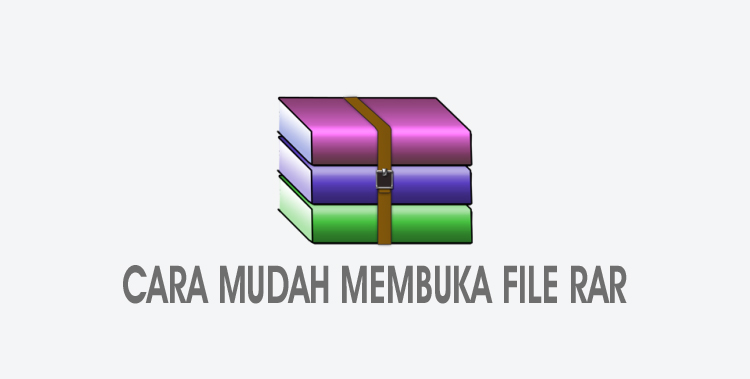 Cara Mudah Membuka File Rar
