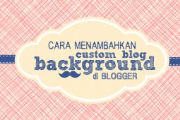 Tips Cara Menambahkan Gambar Latar Ke Situs Blogger Anda Dengan Mudah