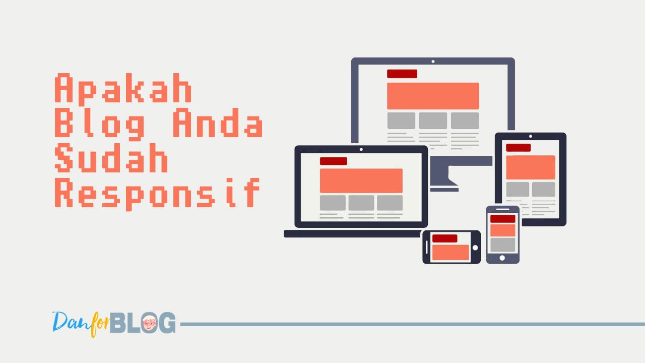 Apakah Blog Anda Sudah Responsif