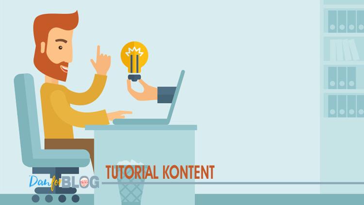 Konten Tutorial/Panduan - Tips Memilih Konten Utama Untuk Postingan Blog Bagi Blogger Pemula
