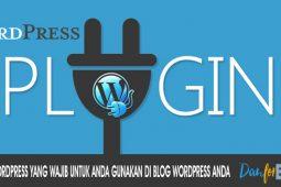 Plugin WordPress Yang Wajib Untuk Anda Gunakan di Blog Wordpress Anda