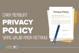 Cara Membuat Privacy Policy Yang Wajib Anda Ketahui