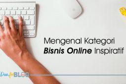 Mengenal Kategori Bisnis Online Inspiratif