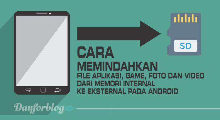 Cara Memindahkan File Aplikasi, Game, Foto Dan Video Dari Memori Internal Ke Eksternal Pada Android